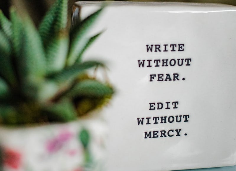 Creative Writing Slogan: Write without fear. Edit without Mercy